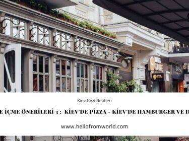 Kiev Yeme İçme Önerileri 3 :  Kiev'de Pizza - Kiev'de Hamburger ve Diğerleri » www.hellofromworld.com