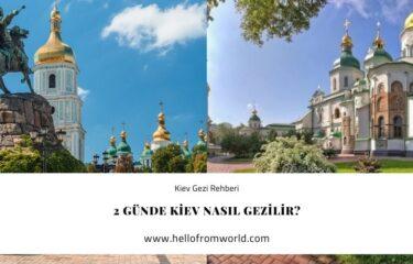 2 Günde Kiev Nasıl Gezilir? » www.hellofromworld.com