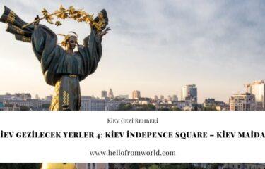 Kiev Gezilecek Yerler 4: Kiev İndepence Square - Kiev  Maidan » www.hellofromworld.com