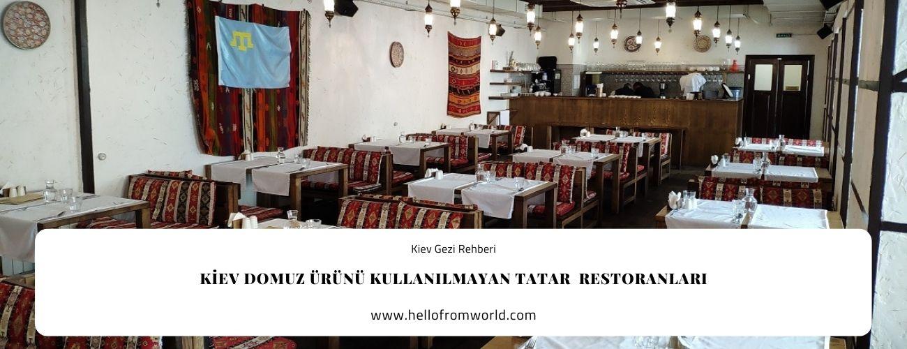 Kiev Domuz Ürünü Kullanılmayan Tatar  Restoranları » www.hellofromworld.com