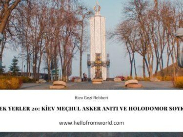 Kiev Gezilecek Yerler 20: Kiev Meçhul Asker Anıtı ve Holodomor Soykırımı Müzesi » www.hellofromworld.com