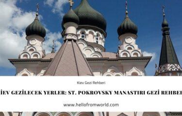 Kiev Gezilecek Yerler: St. Pokrovsky Manastırı Gezi Rehberi » www.hellofromworld.com