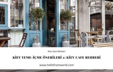 Kiev Yeme-İçme Önerileri 2: Kiev Cafe Rehberi » www.hellofromworld.com