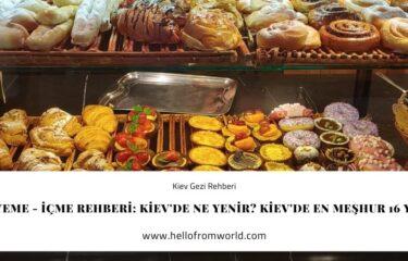 Kiev Yeme - İçme Rehberi: Kiev'de Ne Yenir? Kiev'de En Meşhur 16 Yemek » www.hellofromworld.com