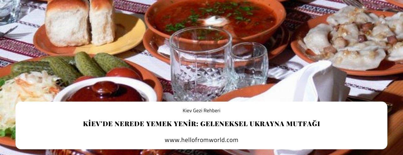Kiev'de Nerede Yemek Yenir: Geleneksel Ukrayna Mutfağı » www.hellofromworld.com